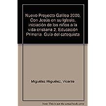Con Jesús en su Iglesia - Guía del catequista: Iniciación de los niños a la vida cristiana - 2 (Nuevo Proyecto Galilea 2000) de Vicente Miguélez Miguélez (10 jun 2011) Tapa blanda