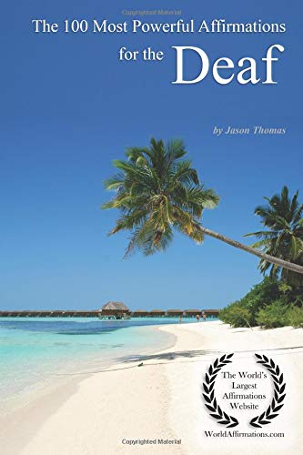 The 100 Most Powerful Affirmations for the Deaf por Jason Thomas