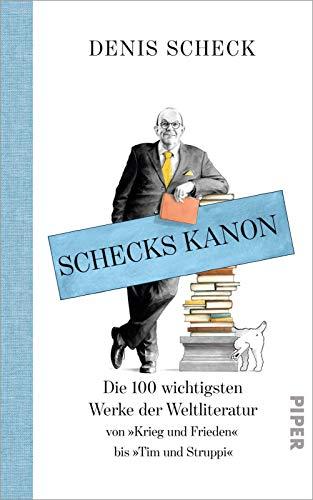 Buchseite und Rezensionen zu 'Schecks Kanon: Die 100 wichtigsten Werke der Weltliteratur' von Denis Scheck