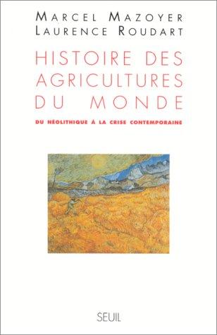 HISTOIRE DES AGRICULTURES DU MONDE. Du néolithiqu...