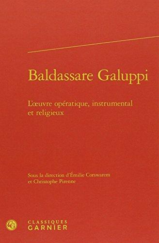 Baldassare Galuppi : L'oeuvre opratique, instrumental et religieux