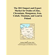 The 2013 Import and Export Market for Oxides of Zinc, Chromium, Manganese, Iron, Cobalt, Titanium, and Lead in Poland