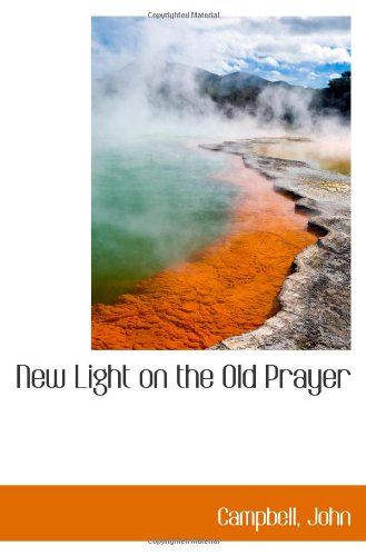 New Light on the Old Prayer