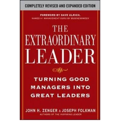 [ { The Extraordinary Leader: Turning Good Managers Into Great Leaders (Revised, Expanded) } ] BY ( Author ) May-2009 [ Hardcover ]