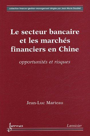 Le secteur bancaire et les marchés financiers en Chine : Opportunités et risques