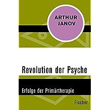 Revolution der Psyche: Erfolge der Primärtherapie