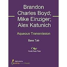 Aqueous Transmission