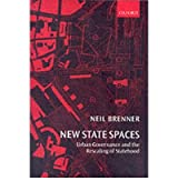 [(New State Spaces: Urban Governance and the Rescaling of Statehood)] [Author: Neil Brenner] published on (November, 2004)