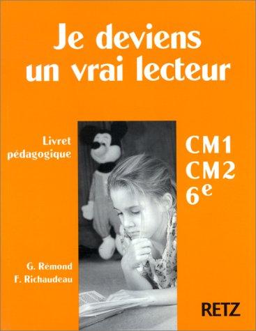Je deviens un vrai lecteur CM1-CM2-6e : livret pédagogique