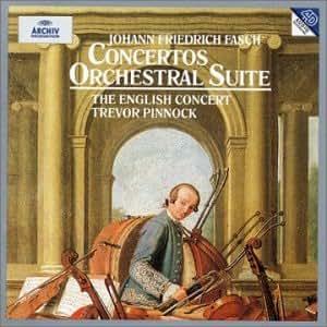 Johann Friedrich Fasch : Suites orchestrales / Concertos