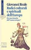 Radici culturali e spirituali dell'Europa. Per una rinascita dell'«uomo europeo»