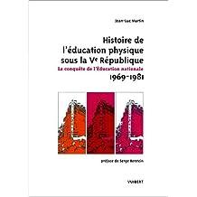 Histoire de l'éducation physique sous la Vème République. La conquête de l'Education nationale 1969-1981