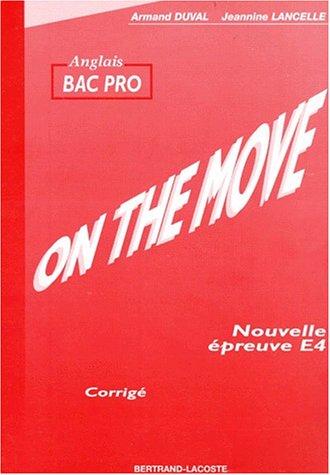 ANGLAIS BAC PRO ON THE MOVE. Nouvelle épreuve E4, Corrigé