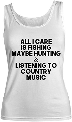 All I Care Is Fishing Hunting Country Music Amusant Femme Tank Top Debardeur Blanc