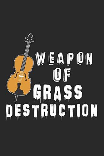 Weapon of Grass Destruction: Bluegrass Kontrabass Kontrabass Notizbuch liniert DIN A5 - 120 Seiten für Notizen, Zeichnungen, Formeln | Organizer Schreibheft Planer Tagebuch