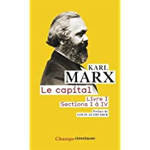 Le capital : Livre 1, sections 1 à 4