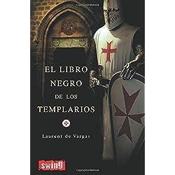 Libro negro de los templarios, el: Una visión sobrecogedora que desvela la verdad oculta de la orden del temple y sus vínculos con la actual familia real española