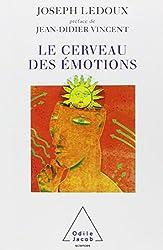 Le cerveau des émotions : Les mystérieux fondements de notre vie émotionnelle