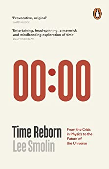 Time Reborn: From the Crisis in Physics to the Future of the Universe by [Smolin, Lee]