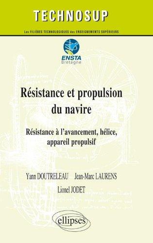 Résistance & Propulsion du Navire Résistance à l'Avancement Helice Appareil Propulsif Niveau C