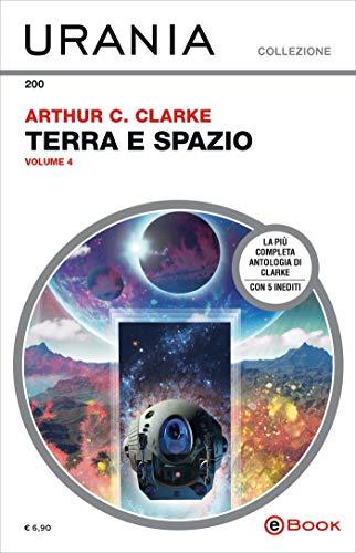 Terra e spazio - volume 4 (Urania) di [Clarke, Arthur C.]
