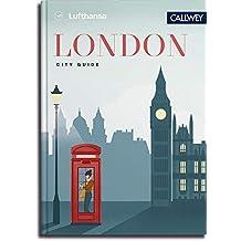 Lufthansa City Guide - London: Durch die Stadt mit Insidern wie Yotam Ottolenghi, Chelsy Davy und JasperConran