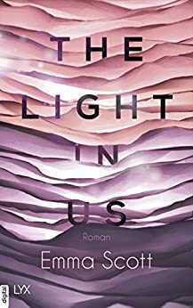 The Light in Us (Light-in-us-Reihe 1) von [Scott, Emma]