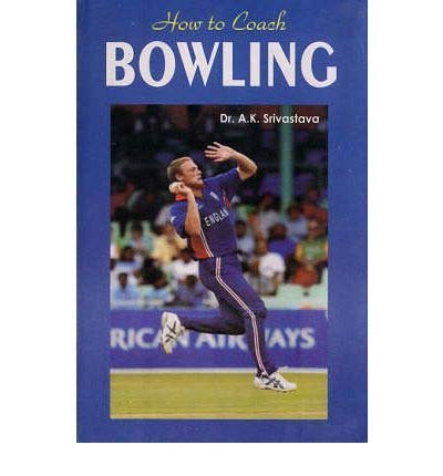 How to Coach Bowling por Dr. A. K. Srivastava