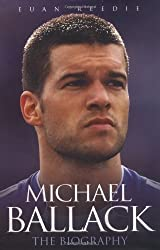 Michael Ballack: The Biography by Euan Reedie (2007-04-01)