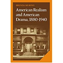 [ [ American Realism and American Drama, 1880 1940[ AMERICAN REALISM AND AMERICAN DRAMA, 1880 1940 ] By Murphy, Brenda ( Author )Aug-27-1987 Hardcover ] ] By Murphy, Brenda ( Author ) Aug - 1987 [ Hardcover ]