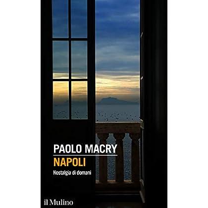 Napoli: Nostalgia Di Domani (Intersezioni Vol. 512)