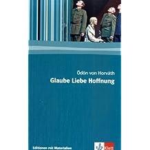 Glaube Liebe Hoffnung: Textausgabe mit Materialien Klasse 11-13 (Editionen für den Literaturunterricht)