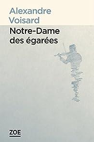 Notre-Dame des égarées par Alexandre Voisard