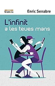 l'infinit a les teues mans editado por Bromera edicions