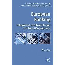 European Banking: Enlargement, Structural Changes and Recent Developments