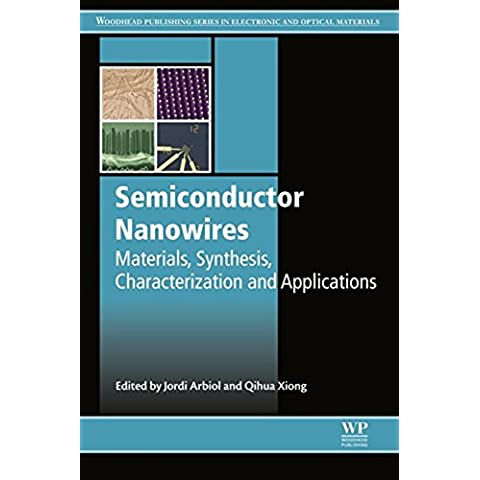 Semiconductor Nanowires: Materials, Synthesis, Characterization and Applications (Woodhead Publishing Series in Electronic and Optical Materials)