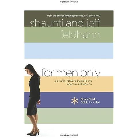 For Men Only: A Straightforward Guide to the Inner Lives of Women by Feldhahn, Shaunti, Feldhahn, Jeff (2006)