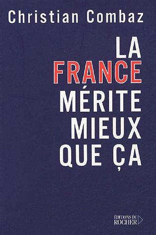 La France mérite mieux que ça par Christian Combaz