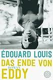 Das Ende von Eddy: Roman von Édouard Louis