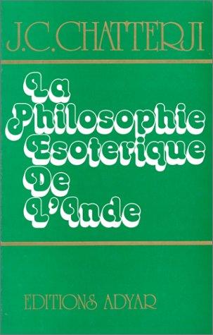 Philosophie ésotérique de l'Inde par J. C. Chatterji