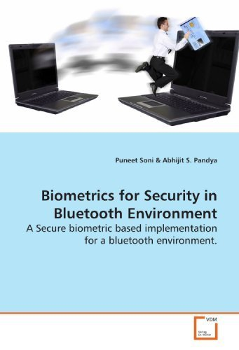 Biometrics for Security in Bluetooth Environment: A Secure biometric based implementation for a bluetooth environment. by Puneet Soni (2009-07-15)