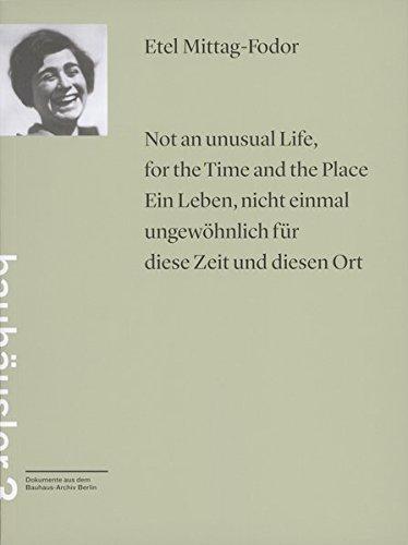 Not an unusual Life, for the Time and the Place = Ein Leben, nicht einmal ungewöhnlich für diese...