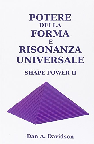 Potere della forma e risonanza universale. Shape power II