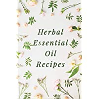 Herbal Essential Oil Recipe - Journal for Recording Your Recipes for Aromatherapy Lovers: Collecting Your Special Favorite Recipes, Oil Blends - ... Energy Healing: Green Floral Cover for Ladies 3