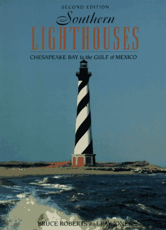 Southern Lighthouses: Chesapeake Bay to the Gulf of Mexico
