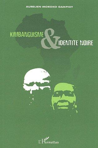 Kimbanguisme et identité noire par Aurélien Mokoko Gampiot