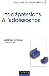 Les dépressions à l'adolescence : Modèles, clinique, traitements