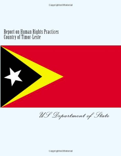 Report on Human Rights Practices Country of Timor-Leste