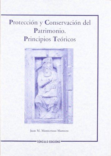 Protección y conservación del patrimonio.: Principios teóricos