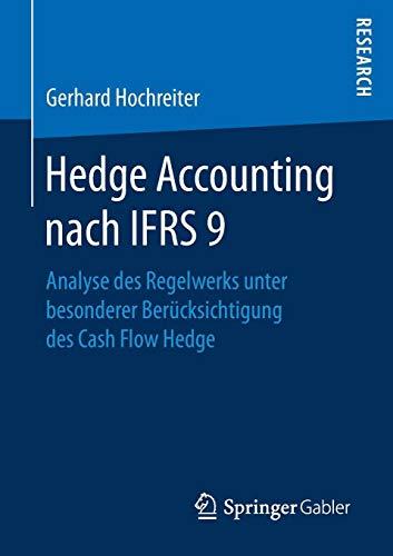 Hedge Accounting nach IFRS 9: Analyse des Regelwerks unter besonderer Berücksichtigung des Cash Flow Hedge (Hedge-accounting)